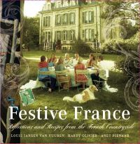 Festive France - Reflections and recipes from the French countryside